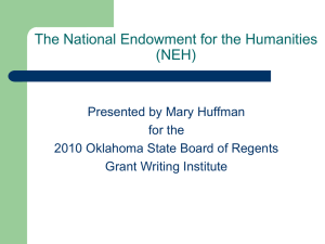 The National Endowment for the Humanities (NEH) Presented by Mary Huffman for the