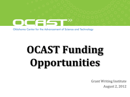 OCAST Funding Opportunities Grant Writing Institute August 2, 2012