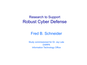 Robust Cyber Defense Fred B. Schneider Research to Support