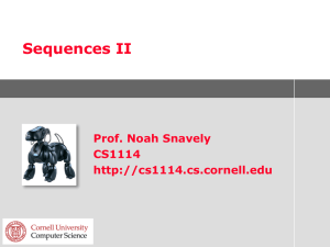 Sequences II Prof. Noah Snavely CS1114