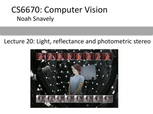 CS6670: Computer Vision Noah Snavely Lecture 20: Light, reflectance and photometric stereo