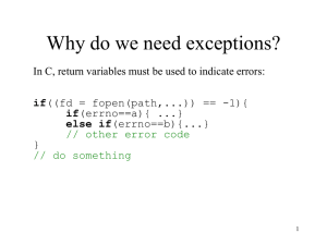 Why do we need exceptions? } if