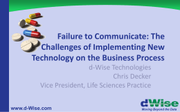 Failure to Communicate: The Challenges of Implementing New d-Wise Technologies