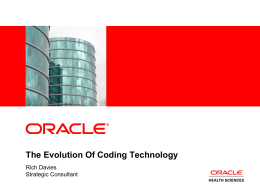 The Evolution Of Coding Technology Rich Davies Strategic Consultant <Insert Picture Here>