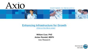 Enhancing Infrastructure for Growth William Coar, PhD Amber Randall, MSPH Axio Research