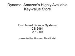 Dynamo: Amazon's Highly Available Key-value Store Distributed Storage Systems CS 6464