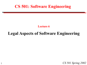 CS 501: Software Engineering Legal Aspects of Software Engineering Lecture 6