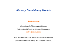 Memory Consistency Models Sarita Adve Department of Computer Science