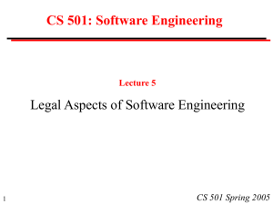 CS 501: Software Engineering Legal Aspects of Software Engineering Lecture 5