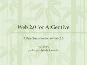 Web 2.0 for AtGentive A Brief Introduction to Web 2.0 Ye DENG