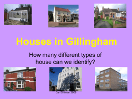 Houses in Gillingham How many different types of house can we identify?