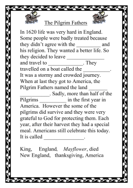 The Pilgrim Fathers In 1620 life was very hard in England.