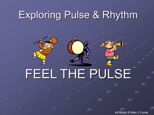FEEL THE PULSE Exploring Pulse & Rhythm