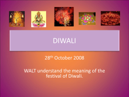 DIWALI 28 October 2008 WALT understand the meaning of the
