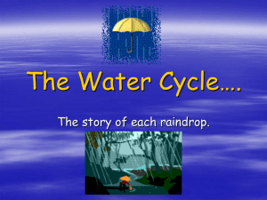 The Water Cycle…. The story of each raindrop.