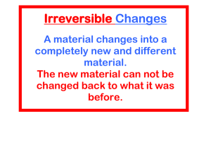 Irreversible Changes A material changes into a completely new and different