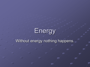Energy Without energy nothing happens.