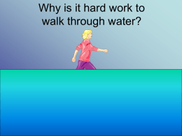 Why is it hard work to walk through water?
