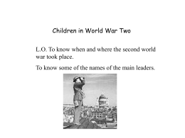 Children in World War Two war took place.