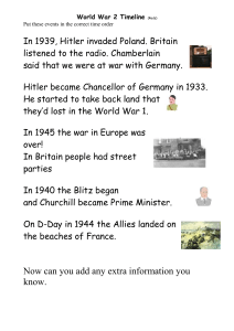 In 1939, Hitler invaded Poland. Britain listened to the radio. Chamberlain