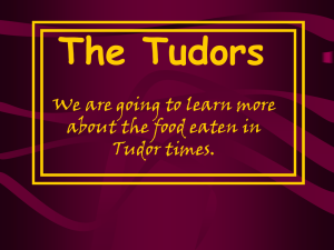 The Tudors We are going to learn more Tudor times.