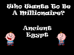 Who Wants To Be A Millionaire? Ancient Egypt
