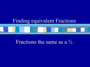 Finding equivalent Fractions Fractions the same as a ½