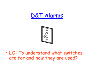 D&T Alarms • LO: To understand what switches