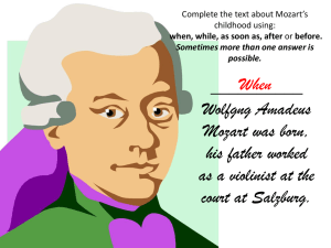 __________ Wolfgng Amadeus Mozart was born, his father worked