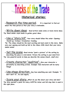 Historical stories: Research the time period Write down ideas