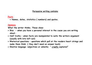 Persuasive writing contains  Names, dates, statistics ( numbers) and quotes.