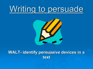 Writing to persuade WALT- identify persuasive devices in a text