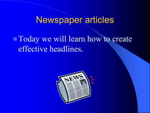 Newspaper articles Today we will learn how to create effective headlines. 