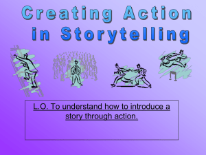 L.O. To understand how to introduce a story through action.