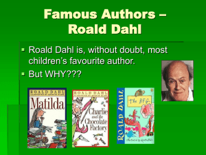 Famous Authors – Roald Dahl  Roald Dahl is, without doubt, most