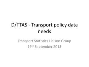 D/TTAS - Transport policy data needs Transport Statistics Liaison Group 19