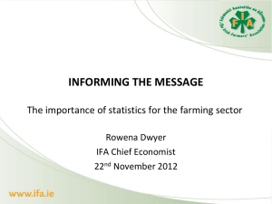 INFORMING THE MESSAGE The importance of statistics for the farming sector