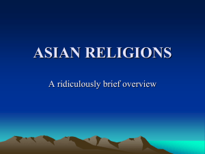 ASIAN RELIGIONS A ridiculously brief overview