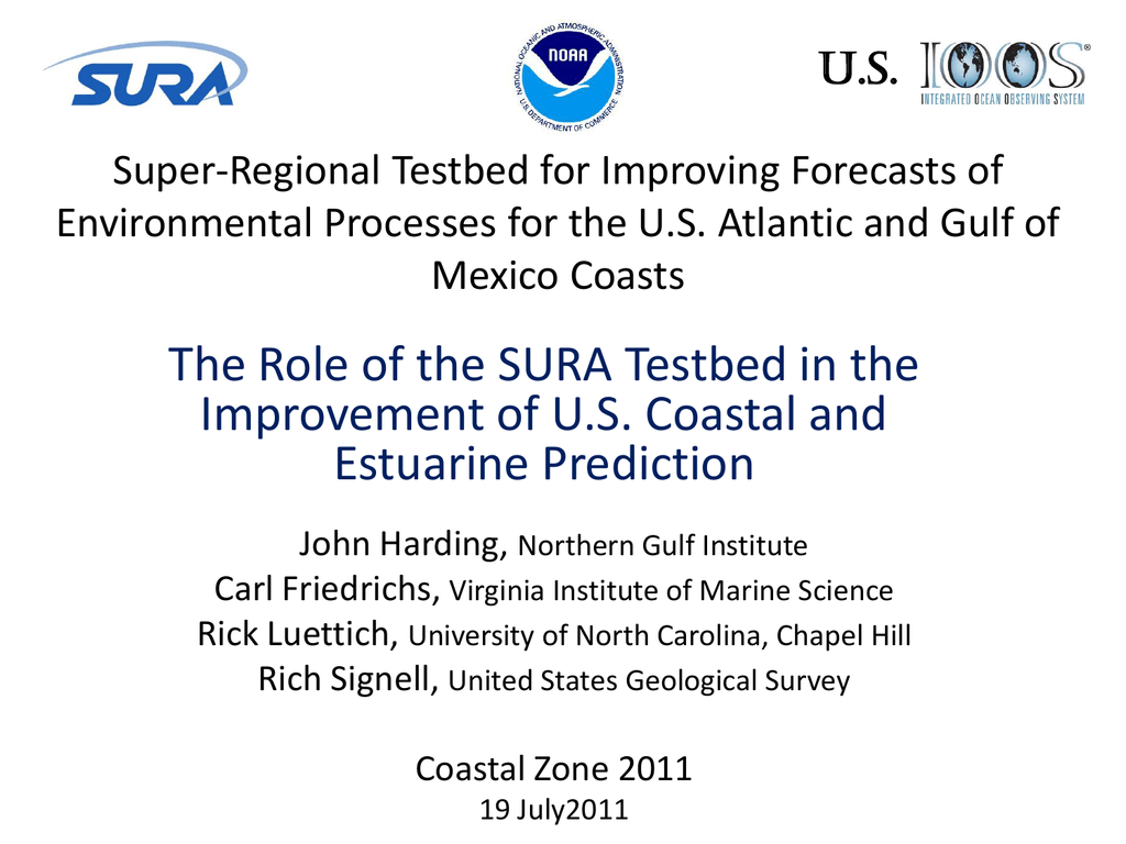 U S  Super-Regional Testbed for Improving Forecasts of