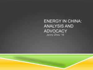ENERGY IN CHINA: ANALYSIS AND ADVOCACY Jenny Zhou '16