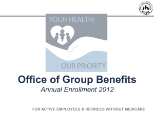 Office of Group Benefits Annual Enrollment 2012 1