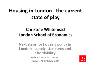 Housing in London - the current state of play Christine Whitehead