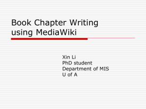 Book Chapter Writing using MediaWiki Xin Li PhD student