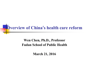 Overview of China's health care reform Wen Chen, Ph.D., Professor