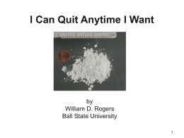 I Can Quit Anytime I Want by William D. Rogers Ball State University