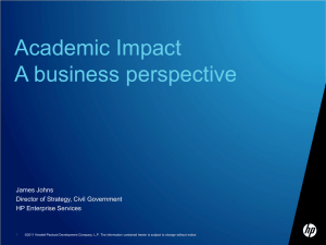 Academic Impact A business perspective James Johns Director of Strategy, Civil Government