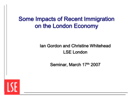 Some Impacts of Recent Immigration on the London Economy LSE London