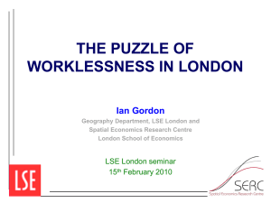 THE PUZZLE OF WORKLESSNESS IN LONDON Ian Gordon LSE London seminar