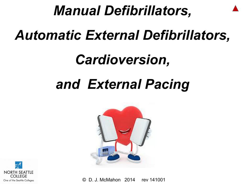 Manual Defibrillators, Automatic External Defibrillators, Cardioversion,  and External Pacing
