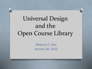 Universal Design and the Open Course Library Rebecca C. Cory